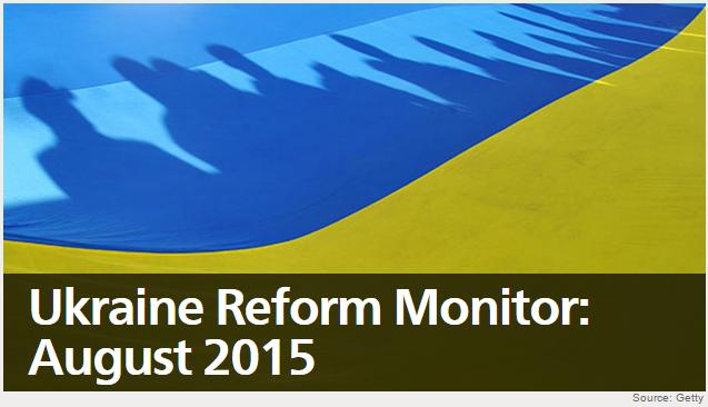Ukraine Reform Monitor: August 2015
