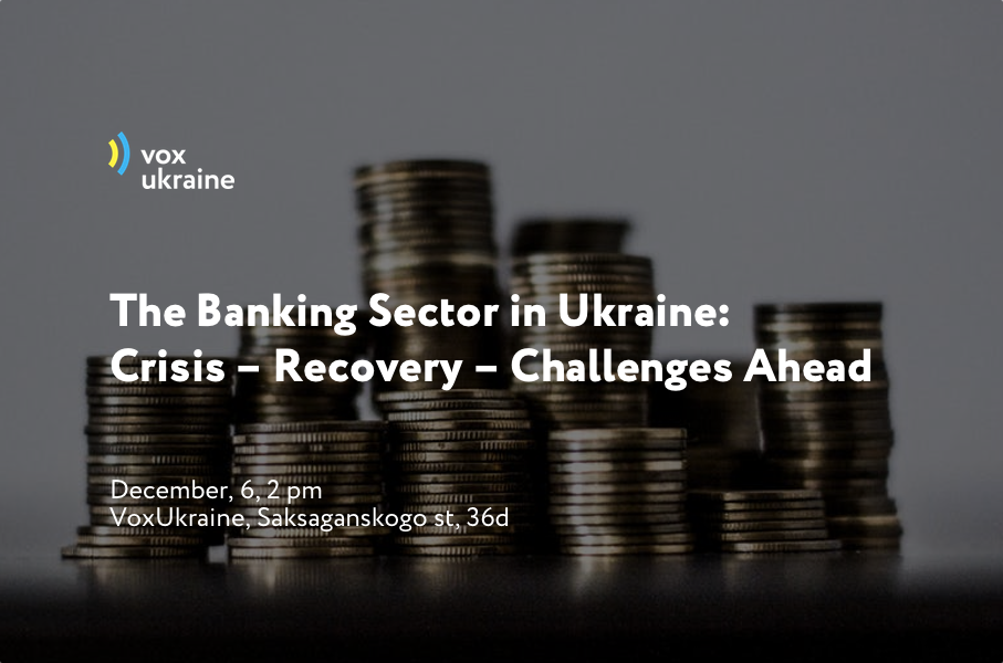 The Banking Sector in Ukraine: Crisis – Recovery – Challenges Ahead