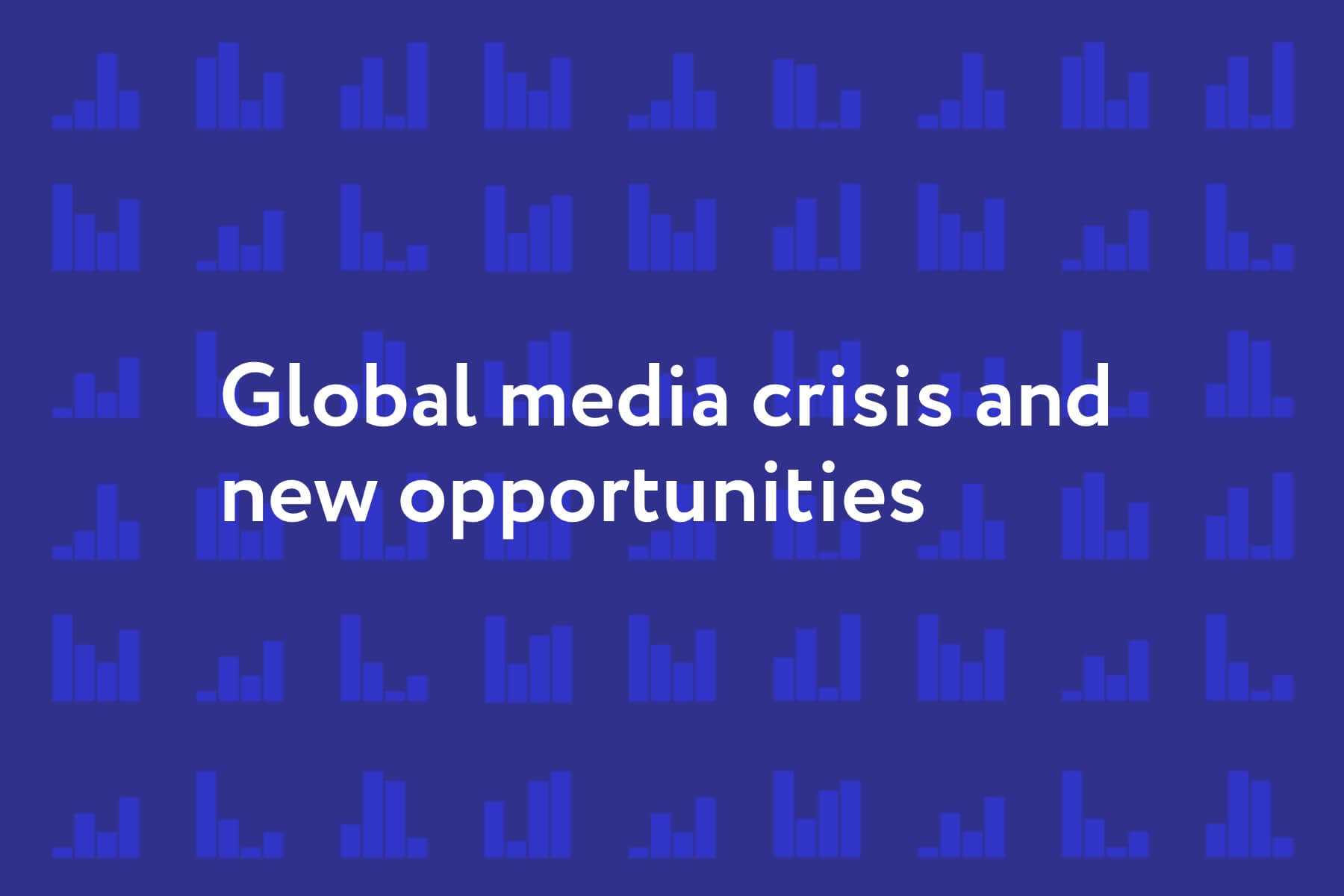 Global Media Crisis and New Opportunities